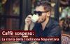 Caffè sospeso: la storia di una tradizione Napoletana