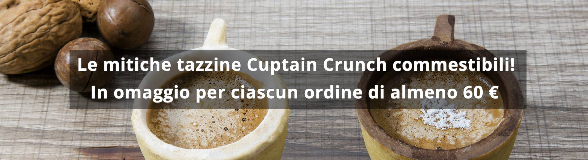 Tazzine Cuptain Crunch in omaggio